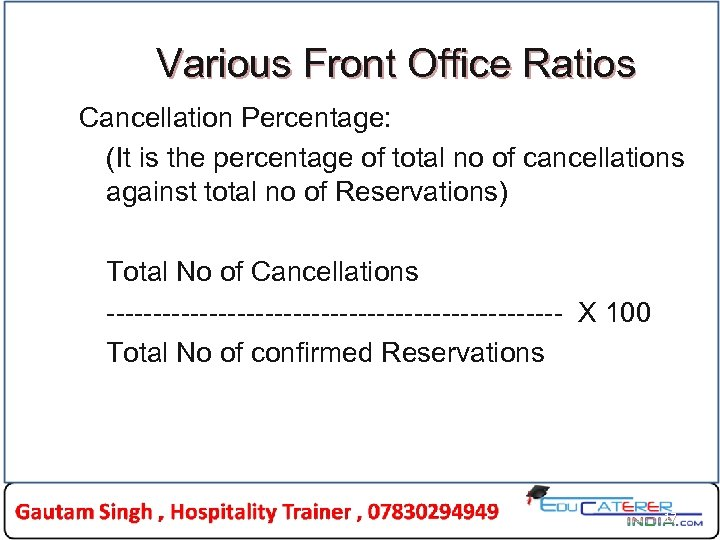 Various Front Office Ratios Cancellation Percentage: (It is the percentage of total no of