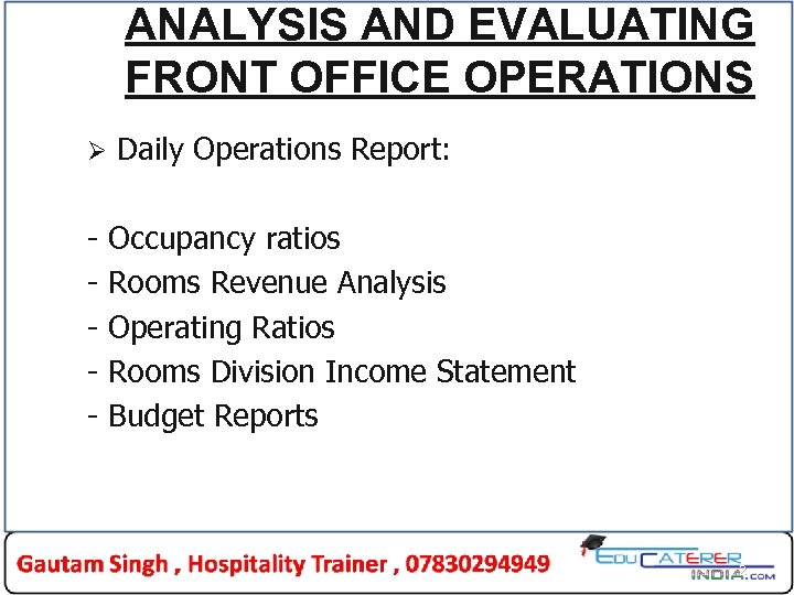 ANALYSIS AND EVALUATING FRONT OFFICE OPERATIONS Ø - Daily Operations Report: Occupancy ratios Rooms