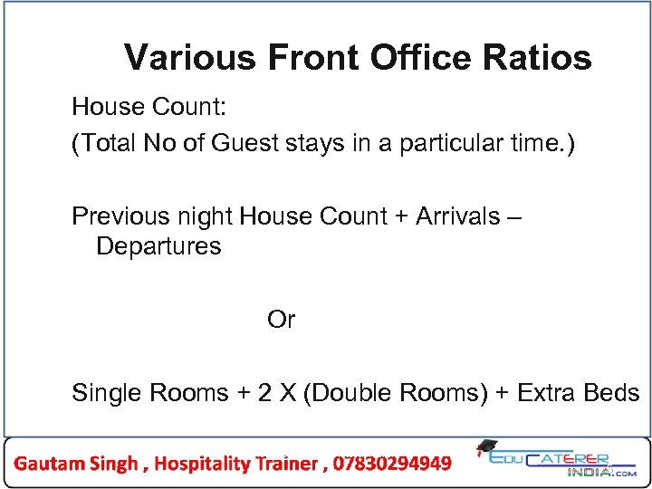 Various Front Office Ratios House Count: (Total No of Guest stays in a particular