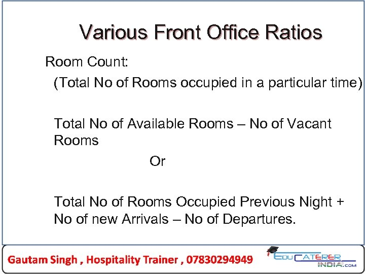 Various Front Office Ratios Room Count: (Total No of Rooms occupied in a particular