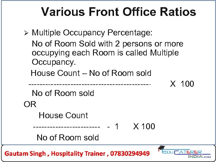 Various Front Office Ratios Multiple Occupancy Percentage: No of Room Sold with 2 persons