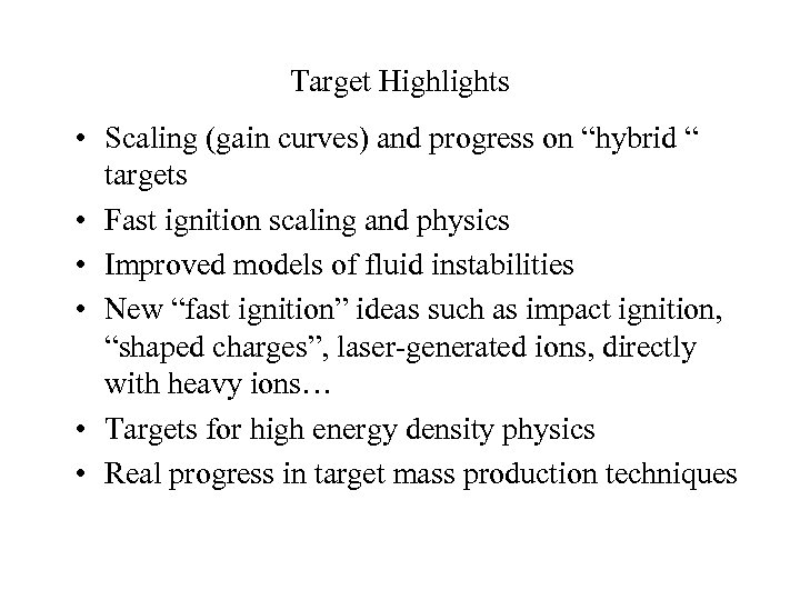 """Target Highlights • Scaling (gain curves) and progress on """"hybrid """" targets • Fast"""
