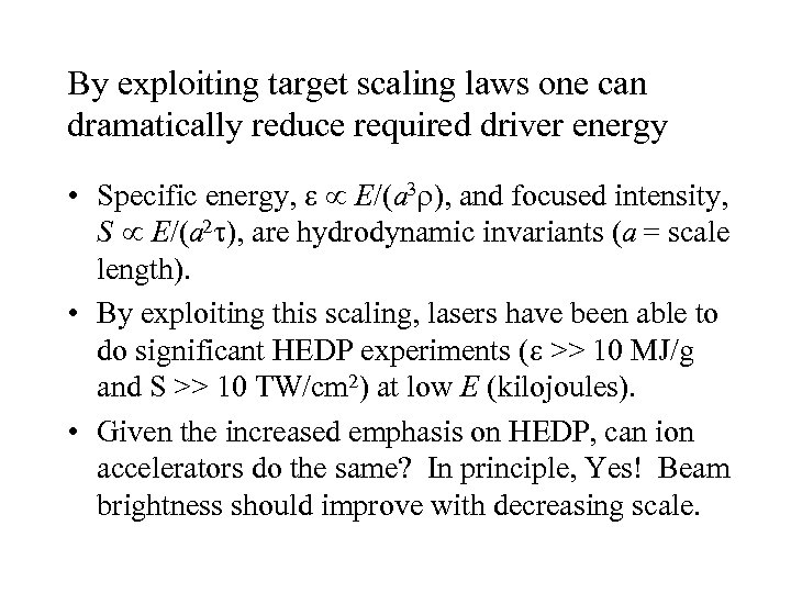 By exploiting target scaling laws one can dramatically reduce required driver energy • Specific