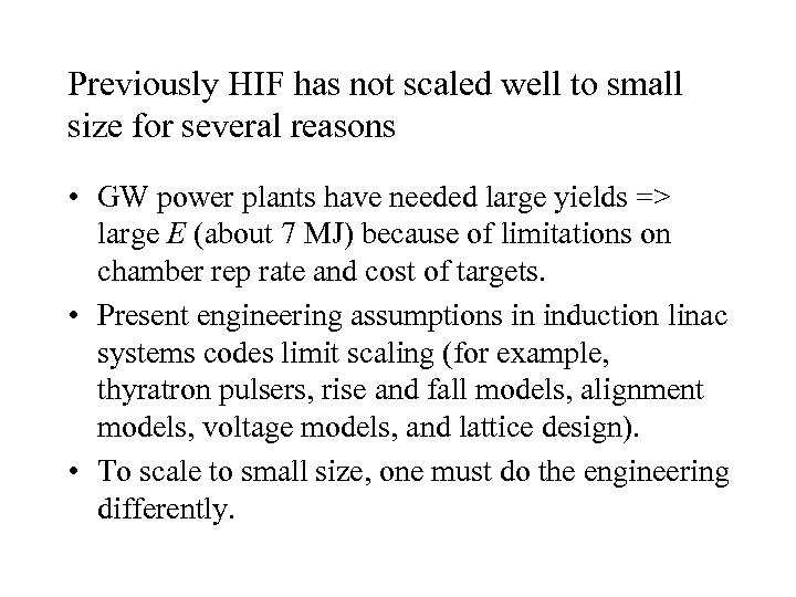 Previously HIF has not scaled well to small size for several reasons • GW