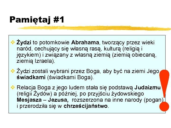 Pamiętaj #1 v Żydzi to potomkowie Abrahama, tworzący przez wieki naród, cechujący się własną