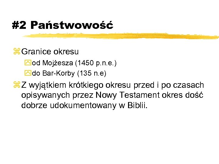 #2 Państwowość z Granice okresu yod Mojżesza (1450 p. n. e. ) ydo Bar-Korby