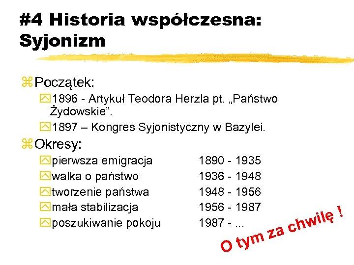 """#4 Historia współczesna: Syjonizm z Początek: y 1896 - Artykuł Teodora Herzla pt. """"Państwo"""