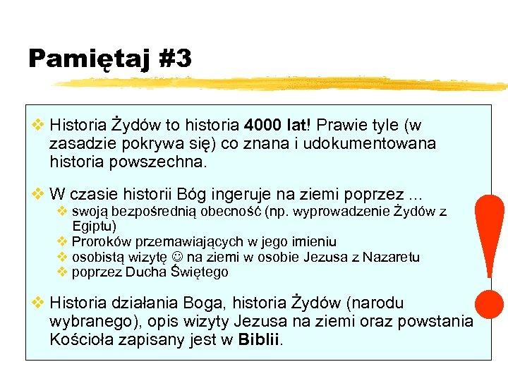 Pamiętaj #3 v Historia Żydów to historia 4000 lat! Prawie tyle (w zasadzie pokrywa