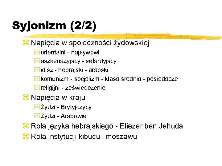 Syjonizm (2/2) z Napięcia w społeczności żydowskiej y orientalni - napływowi y aszkenazyjscy -