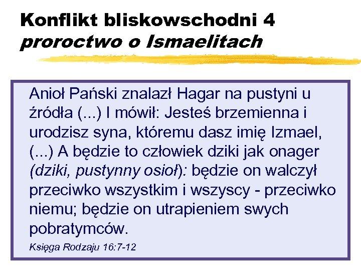 Konflikt bliskowschodni 4 proroctwo o Ismaelitach Anioł Pański znalazł Hagar na pustyni u źródła