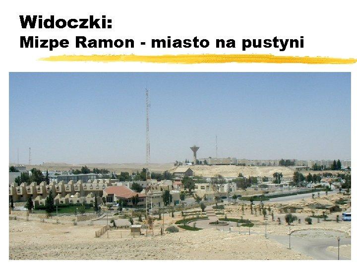 Widoczki: Mizpe Ramon - miasto na pustyni