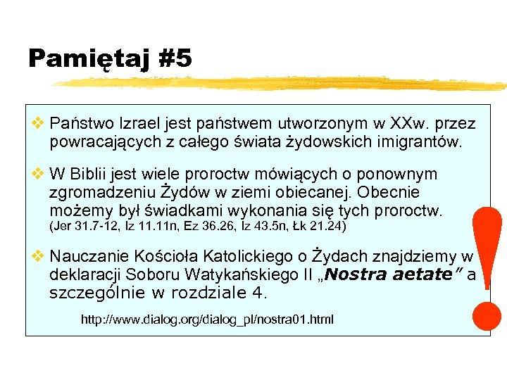 Pamiętaj #5 v Państwo Izrael jest państwem utworzonym w XXw. przez powracających z całego