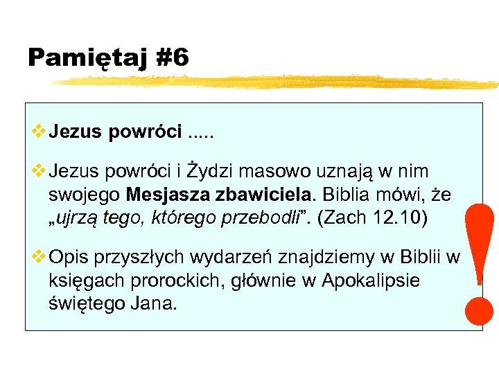 Pamiętaj #6 v Jezus powróci. . . v Jezus powróci i Żydzi masowo uznają