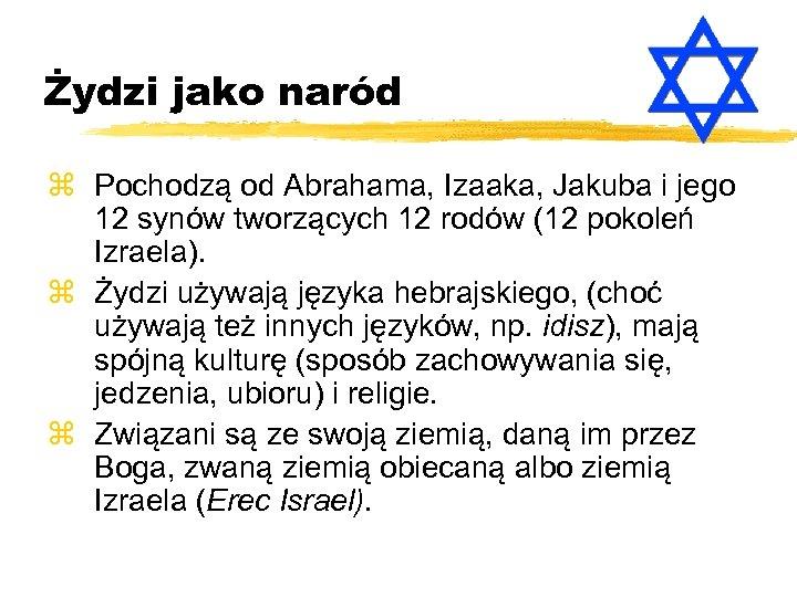 Żydzi jako naród z Pochodzą od Abrahama, Izaaka, Jakuba i jego 12 synów tworzących