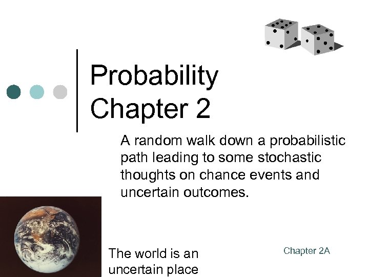 Probability Chapter 2 A random walk down a probabilistic path leading to some stochastic