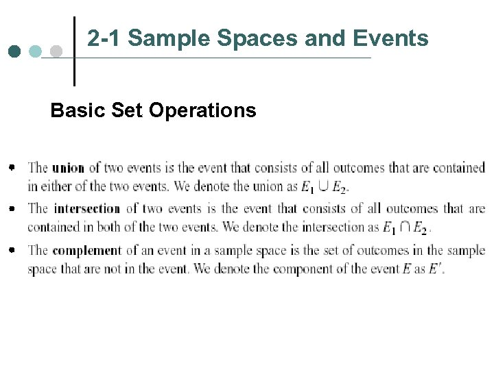 2 -1 Sample Spaces and Events Basic Set Operations