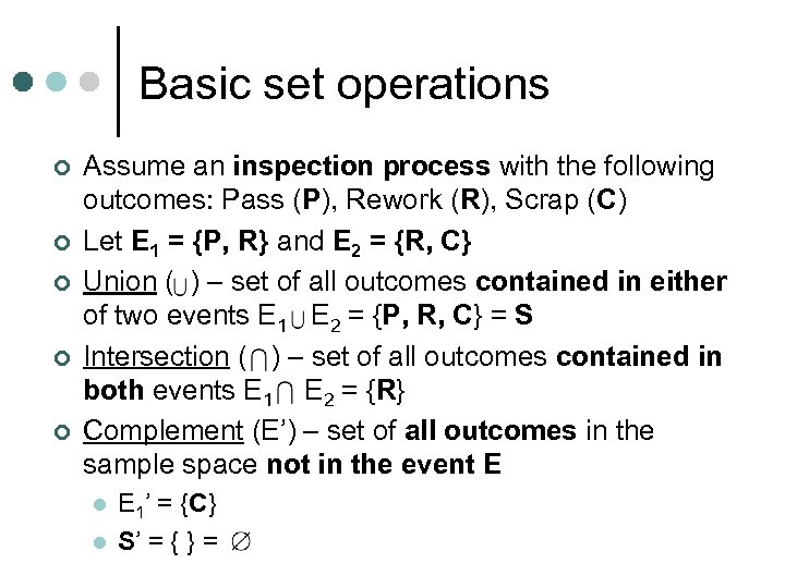 Basic set operations ¢ ¢ ¢ Assume an inspection process with the following outcomes: