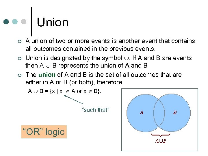 Union ¢ ¢ ¢ A union of two or more events is another event