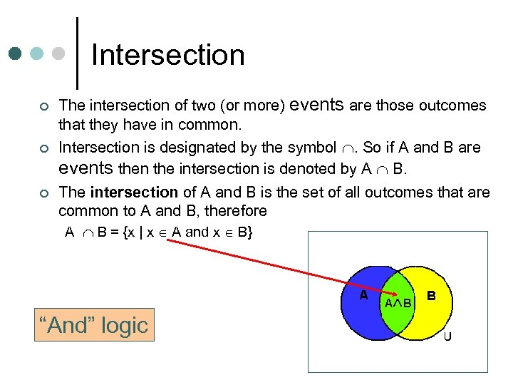 Intersection ¢ ¢ ¢ The intersection of two (or more) events are those outcomes
