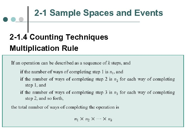 2 -1 Sample Spaces and Events 2 -1. 4 Counting Techniques Multiplication Rule