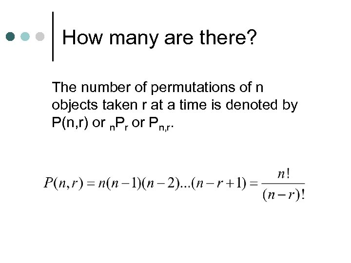 How many are there? The number of permutations of n objects taken r at