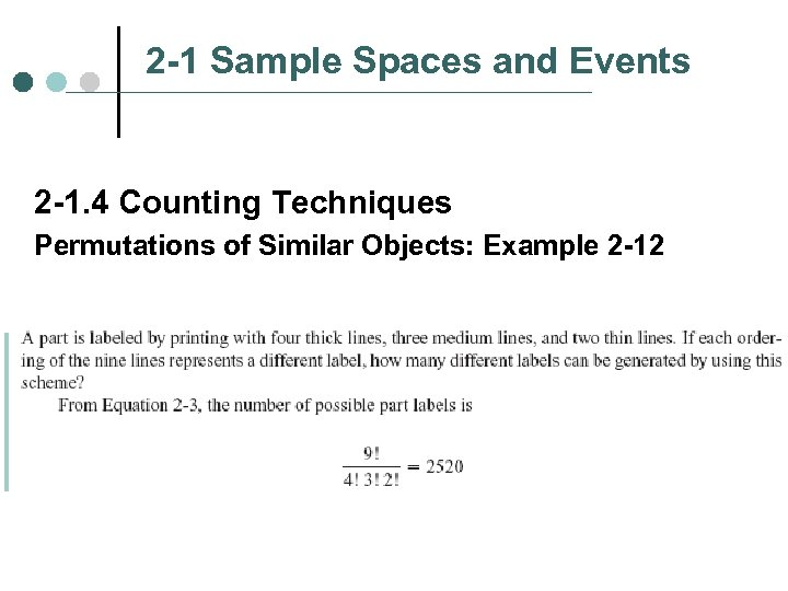 2 -1 Sample Spaces and Events 2 -1. 4 Counting Techniques Permutations of Similar