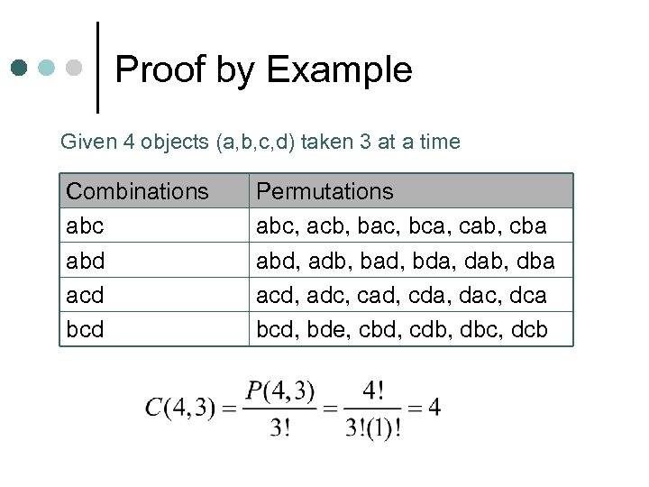 Proof by Example Given 4 objects (a, b, c, d) taken 3 at a