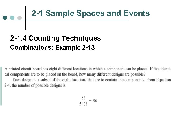 2 -1 Sample Spaces and Events 2 -1. 4 Counting Techniques Combinations: Example 2