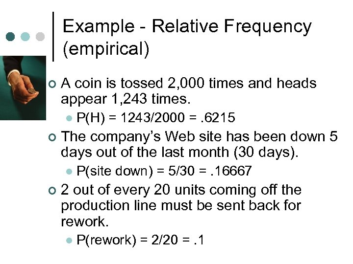 Example - Relative Frequency (empirical) ¢ A coin is tossed 2, 000 times and