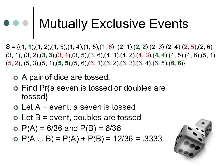 Mutually Exclusive Events S = {(1, 1), (1, 2), (1, 3), (1, 4), (1,