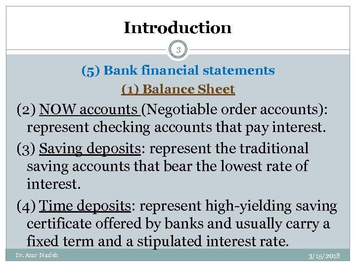 Introduction 3 (5) Bank financial statements (1) Balance Sheet (2) NOW accounts (Negotiable order