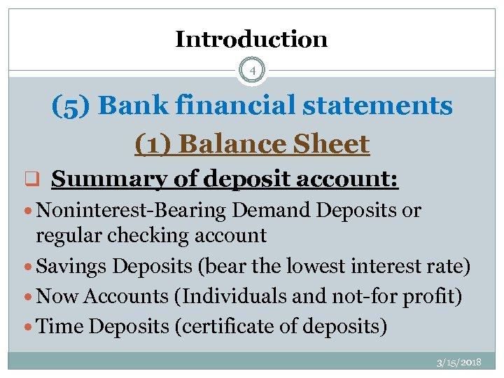 Introduction 4 (5) Bank financial statements (1) Balance Sheet q Summary of deposit account: