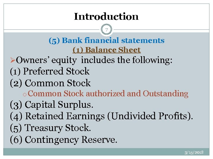 Introduction 7 (5) Bank financial statements (1) Balance Sheet ØOwners' equity includes the following: