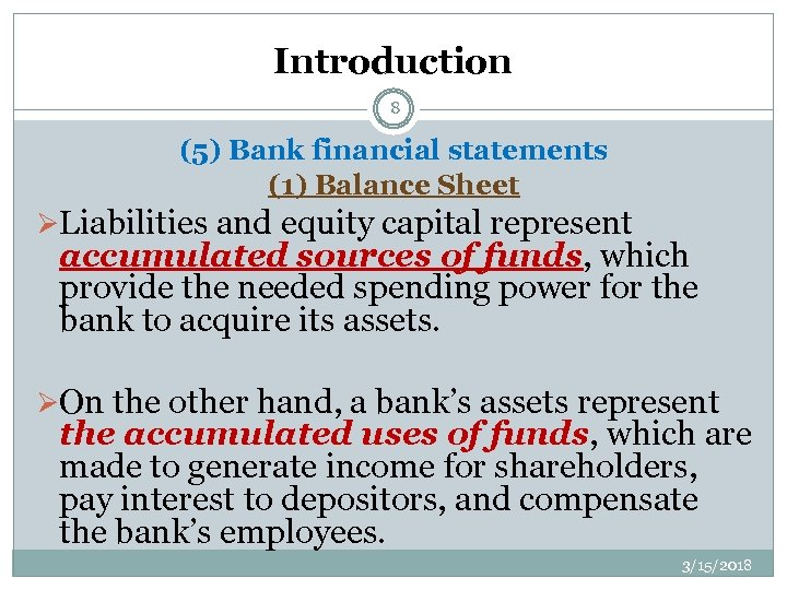 Introduction 8 (5) Bank financial statements (1) Balance Sheet ØLiabilities and equity capital represent
