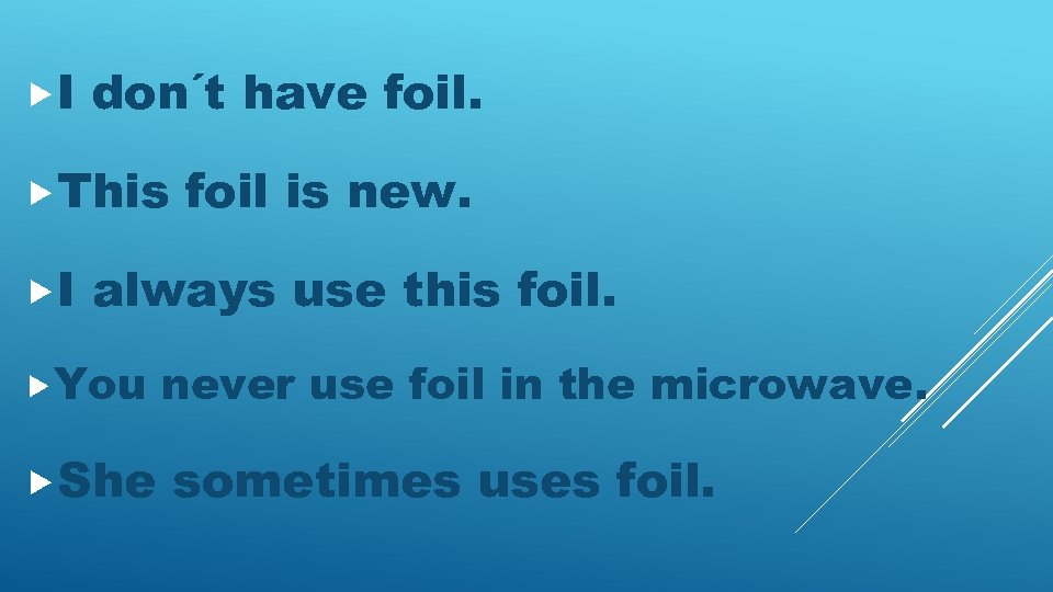 I don´t have foil. This I foil is new. always use this foil.