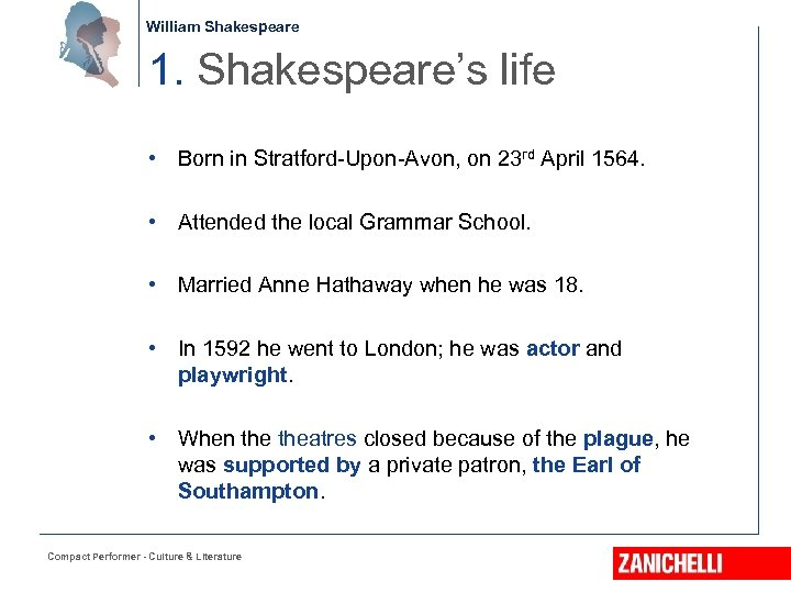 William Shakespeare 1. Shakespeare's life • Born in Stratford-Upon-Avon, on 23 rd April 1564.