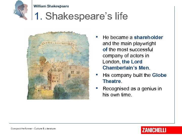 William Shakespeare 1. Shakespeare's life • He became a shareholder • • Compact Performer