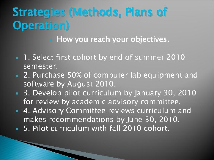 Strategies (Methods, Plans of Operation) How you reach your objectives. 1. Select first cohort