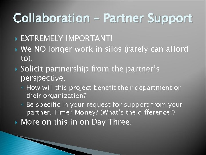 Collaboration – Partner Support EXTREMELY IMPORTANT! We NO longer work in silos (rarely can