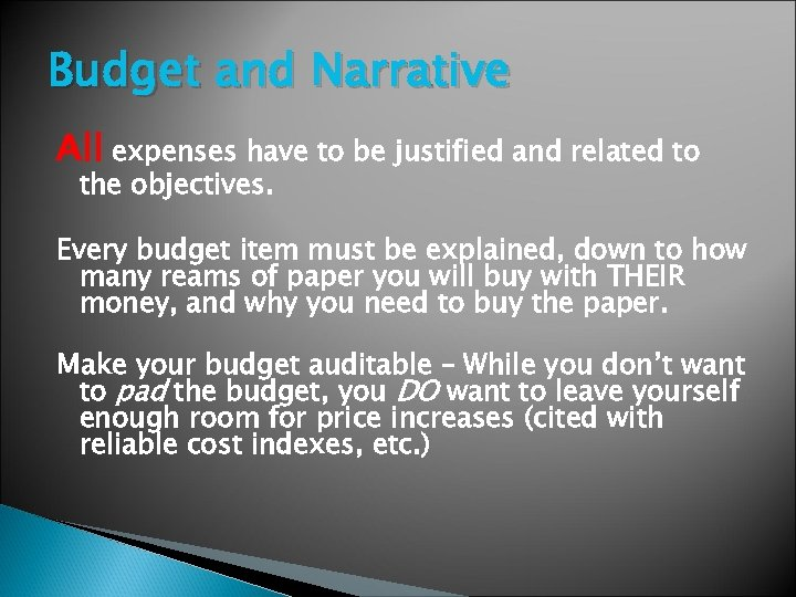 Budget and Narrative All expenses have to be justified and related to the objectives.