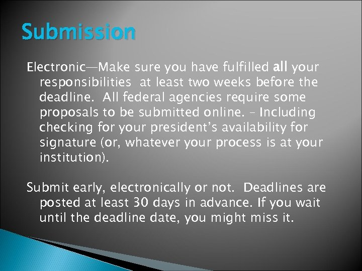 Submission Electronic—Make sure you have fulfilled all your responsibilities at least two weeks before