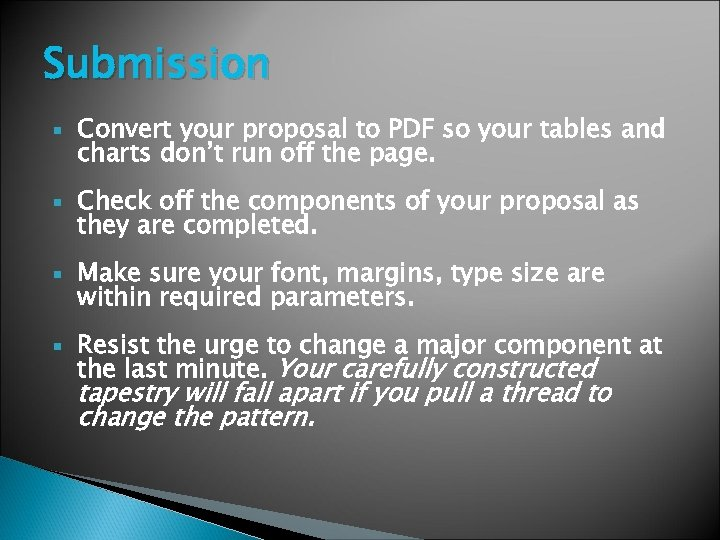 Submission Convert your proposal to PDF so your tables and charts don't run off