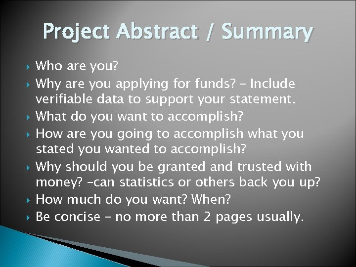 Project Abstract / Summary Who are you? Why are you applying for funds? –