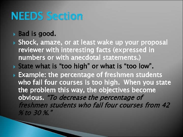 NEEDS Section Bad is good. Shock, amaze, or at least wake up your proposal