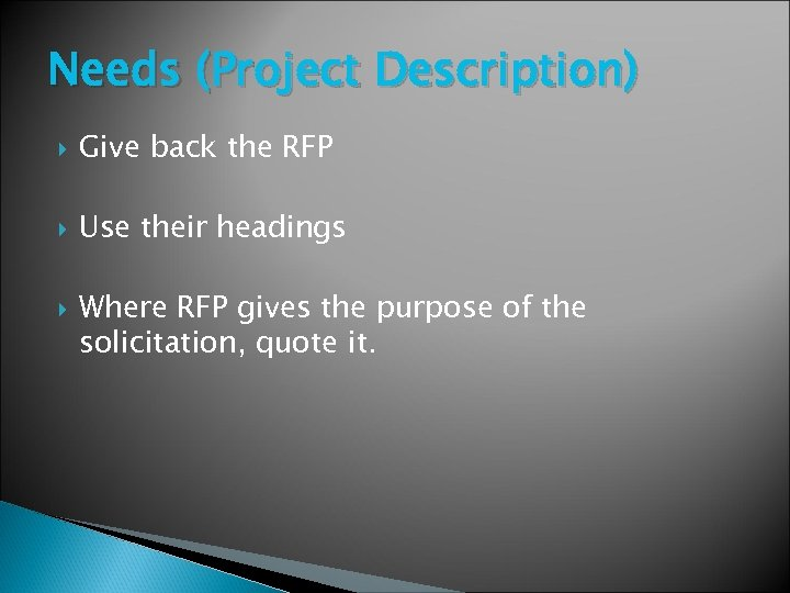 Needs (Project Description) Give back the RFP Use their headings Where RFP gives the