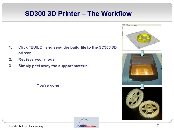 """SD 300 3 D Printer – The Workflow 1. Click """"BUILD"""" and send the"""