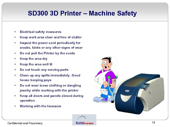 SD 300 3 D Printer – Machine Safety • Electrical safety measures • Keep