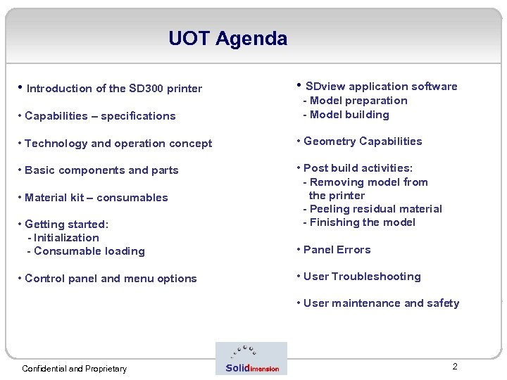 UOT Agenda • Introduction of the SD 300 printer • Capabilities – specifications •