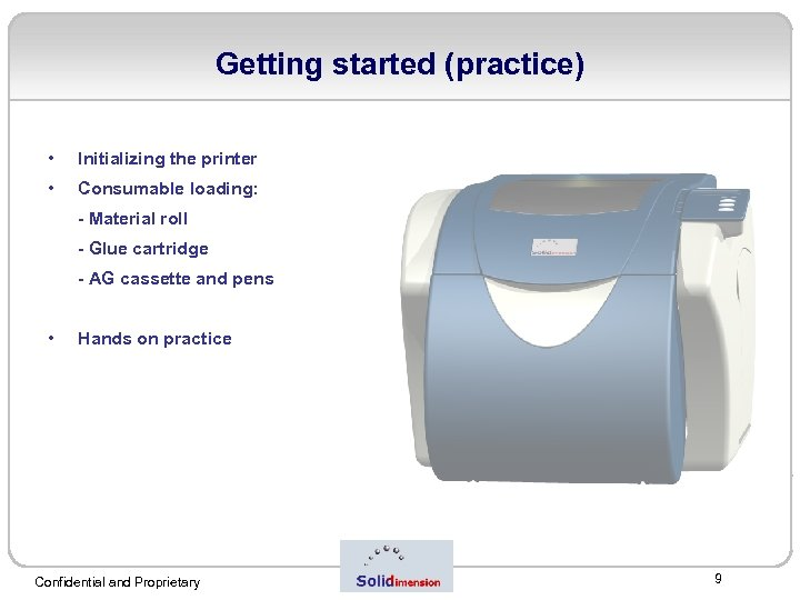 Getting started (practice) • Initializing the printer • Consumable loading: - Material roll -