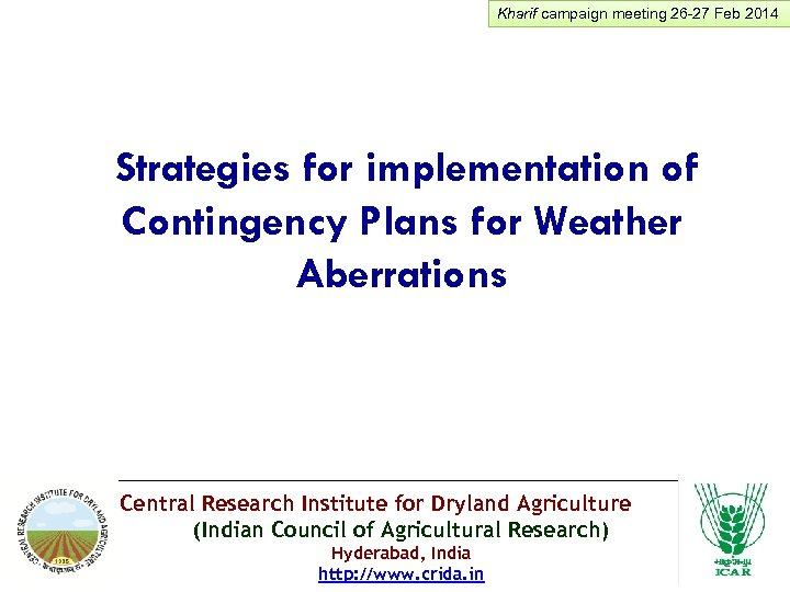 Kharif campaign meeting 26 -27 Feb 2014 Strategies for implementation of Contingency Plans for